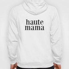 Haute Mama Hoody