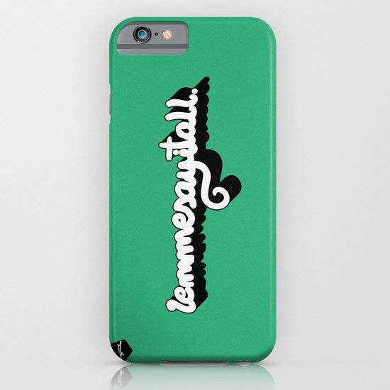 Lemmesayitall iPhone & iPod Case