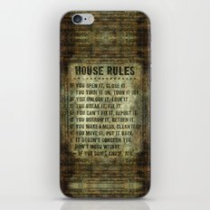 House Rules - read em an weep! no excuses tolerated! iPhone & iPod Skin