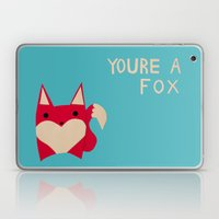 You're A Fox Laptop & iPad Skin