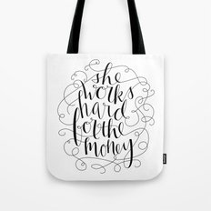 She Works Hard for the Money Tote Bag