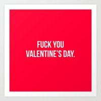 Fuck You Valentine's Day.  Art Print