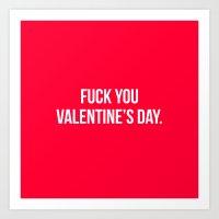 Fuck You Valentine's Day… Art Print