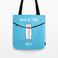 Hang In There, Baby Tote Bag