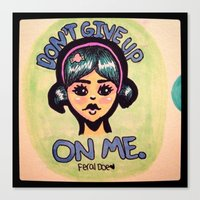 Don't Give Up On Me. Canvas Print