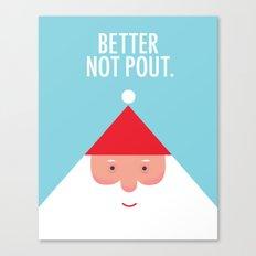 Christmas Better Not Pout Canvas Print