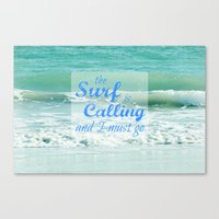 The Surf Is Calling And … Canvas Print