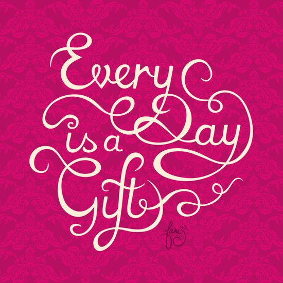 Every Day is a Gift I Art Print