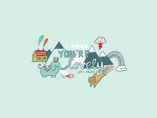 I Think You're Lovely Art Print