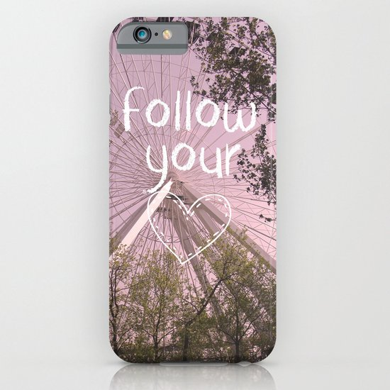 Follow your Heart iPhone & iPod Case