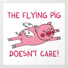 The flying pig doesn't care Art Print