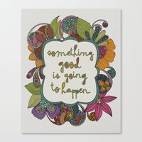 Something good is going to happen Canvas Print
