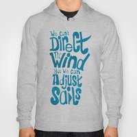 We Can't Direct The Wind… Hoody