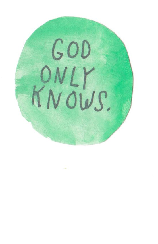 GOD ONLY KNOWS. Art Print