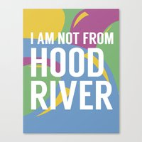 I AM NOT FROM HOOD RIVER Canvas Print