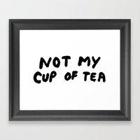 Not My Cup Of Tea Framed Art Print