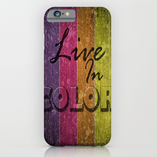 Live In Color.  iPhone & iPod Case