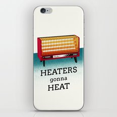 Heaters gonna heat iPhone & iPod Skin