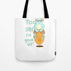 Life's Too Short to Grow Up! Tote Bag