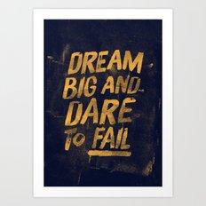 I. Dream big Art Print