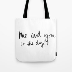 Me and You (+ the dogs)  Tote Bag