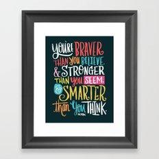 BRAVER, STRONGER, SMARTER Framed Art Print
