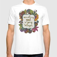 Something good is going to happen Mens Fitted Tee White SMALL
