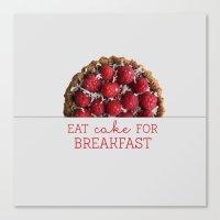Eat Cake For Brakfast Canvas Print