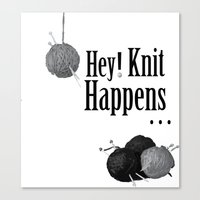 Hey Knitters  Canvas Print
