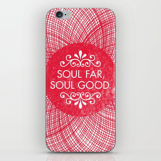 Soul Far, Soul Good. iPhone & iPod Skin