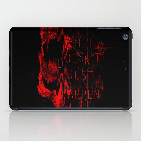 Shit Doesn't Just Happen iPad Case