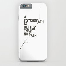 Psychopath iPhone 6 Slim Case