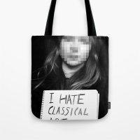 I Hate Classical Art Tote Bag