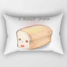 i loaf you Rectangular Pillow