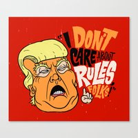I Don't Care About Rules Canvas Print