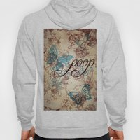 Because poop can be pretty too. Don't be mean to poop. Hoody