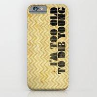 I Am Too Old To Die Youn… iPhone 6 Slim Case