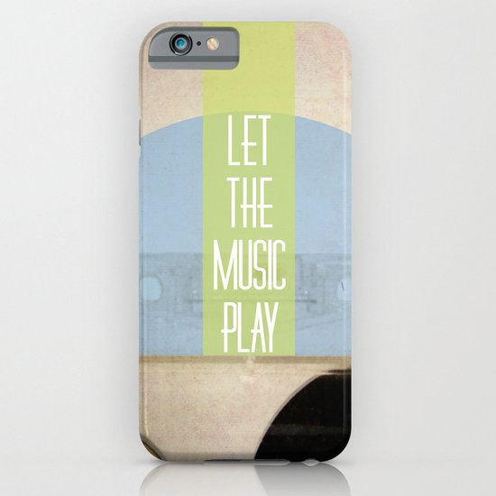 Let The Music Play iPhone & iPod Case