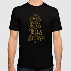 Who LiVES, who DIES, who TELLS your STORY Mens Fitted Tee Black SMALL