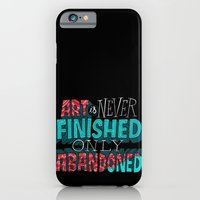 Art is Never Finished Only Abandoned   iPhone 6 Slim Case