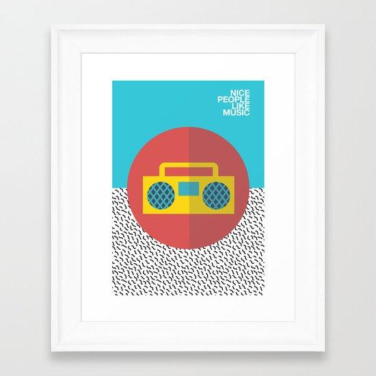 Nice People Like Music Framed Art Print