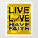 LIVE LOVE HAVE FAITH | yellow Art Print