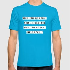 Don't Tell Me I Can't, C… Mens Fitted Tee Teal SMALL