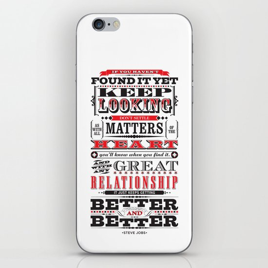 """Steve Jobs """"If you haven't found it yet"""" quote print iPhone & iPod Skin"""