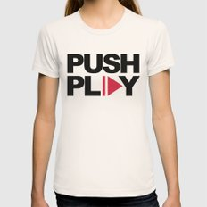 Push Play Music Quote Womens Fitted Tee Natural SMALL
