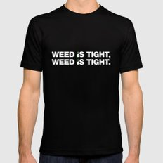 Weed is Tight SMALL Mens Fitted Tee Black
