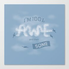 I'm 100% Awe and then Some Canvas Print