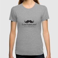 I am Fabulous! Womens Fitted Tee Tri-Grey SMALL