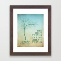 Best things. Framed Art Print