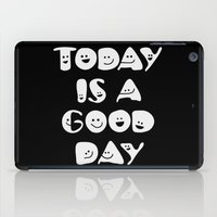 Today Is A Good Day! iPad Case